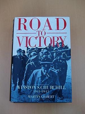 Road to Victory: Winston S. Churchill 1941 - 1945: Gilbert, Martin