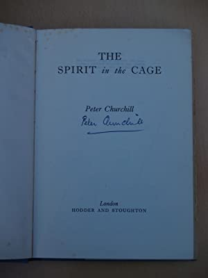 The Spirit in the Cage, signed by Peter Churchill: Peter Churchill