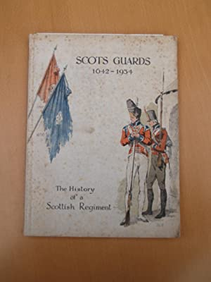 Scots Guards 1642-1934 - The History of a Scottish Regiment - A Loan Exhibition Depicting the ...