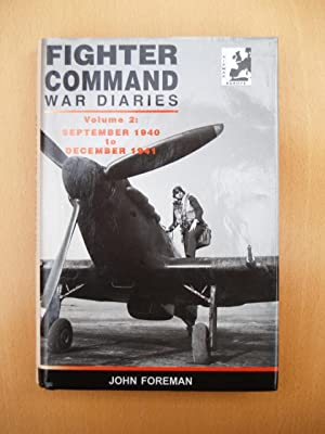 The Fighter Command War Diaries Vol 2 : September 1940 to December 1941: John Foreman