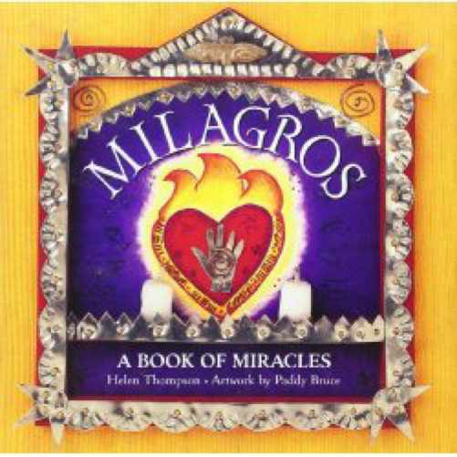 Milagros: A Book of Miracles - Helen Thompson