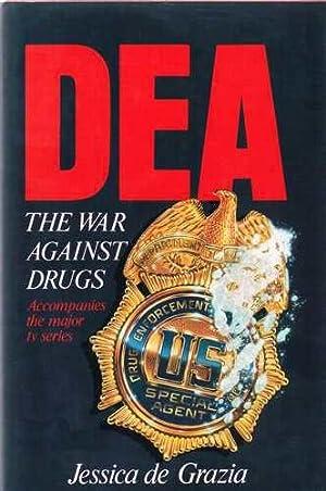 DEA: the War Against Drugs: Jessica De Grazia