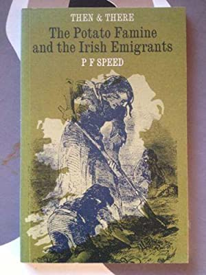 Potato Famine and the Irish Emigrants (Then & There S) [Illustrated]