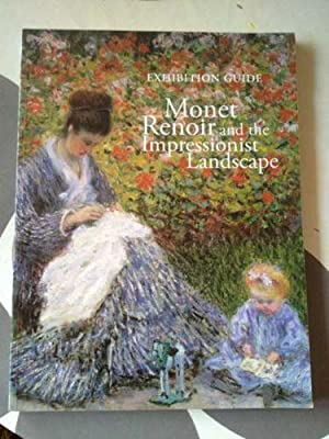 Monet, Renoir and the Impressionist Landscape