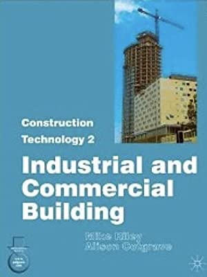 Construction Technology 2: Industrial and Commercial Building: Part. 2