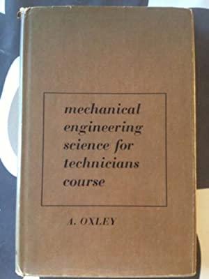 Mechanical Engineering Science for Technicians Course: Pt. 1