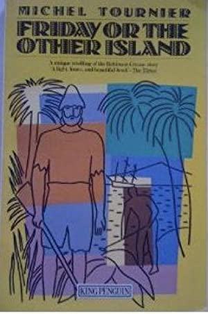 Friday or the Other Island: Michel Tournier and