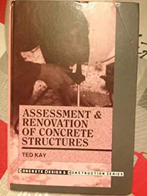 Assessment and Renovation of Concrete Structures (Longman Concrete Design and Construction Series)