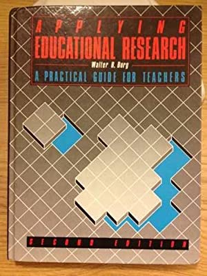 Applying Educational Research: A Practical Guide for: W.R. Borg