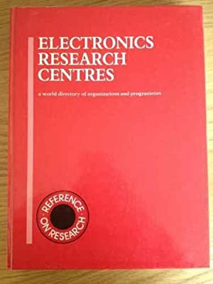 Electronics Research Centres: A World Directory of Organizations and Programmes (ROR)