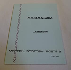 Marimarusa (Modern Scottish Poets 8): J. F. Hendry