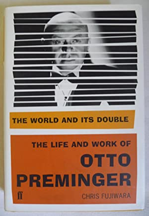 The World and Its Double: The Life and Work of Otto Preminger