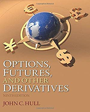Options, Futures, and Other Derivatives (9th Edition): John C. Hull