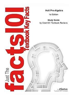 Studyguide for Holt Pre-Algebra by Jennie M.: Cram101 Textbook Reviews