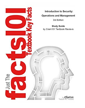 Studyguide for Introduction to Security: Operations and: Cram101 Textbook Reviews