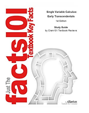 Studyguide for Single Variable Calculus: Early Transcendentals: Cram101 Textbook Reviews