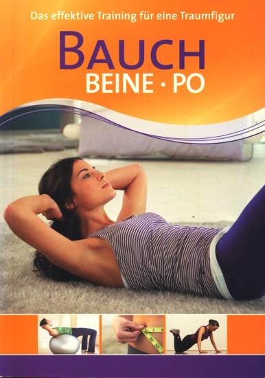 Bauch - Beine - Po ~ Das effektive Training für die Traumfigur ;. - Traczinski, Christa G. ; Polster, Robert S.