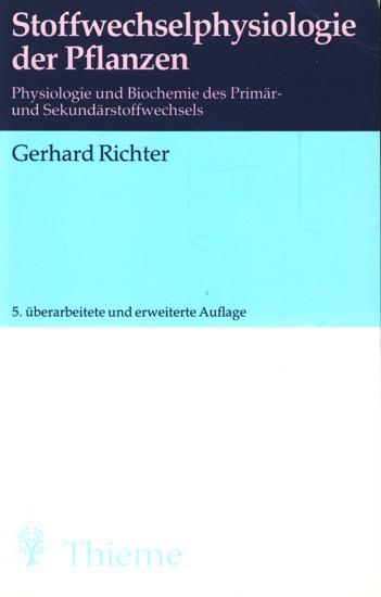 Stoffwechselphysiologie der Pflanzen - Physiologie und Biochemie: Richter, Gerhard:
