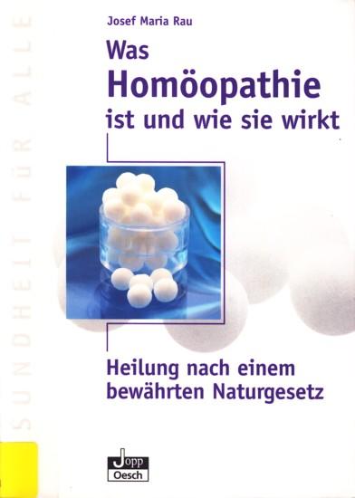 Was Homöopathie ist und wie sie wirkt - Heilung nach einem bewährten Naturgesetz.