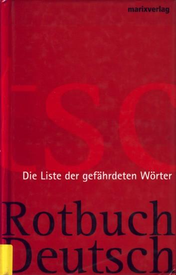 Rotbuch Deutsch : Die Liste der gefährdeten: Thiele, Johannes: