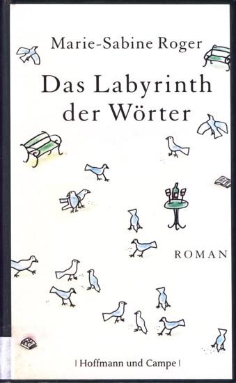 Das Labyrinth der Wörter : Roman.: Roger, Marie-Sabine: