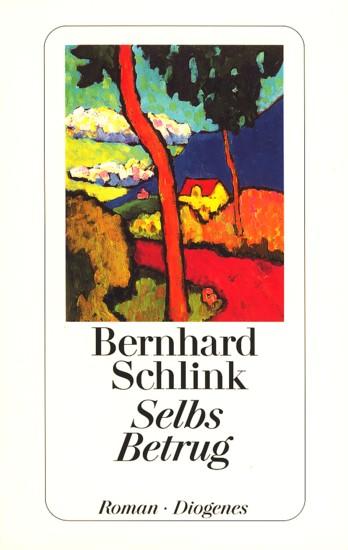 Selbs Betrug : Roman.: Schlink, Bernhard: