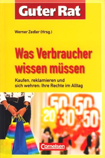 Guter Rat ~ Was Verbraucher wissen müssen: Zedler, Werner: