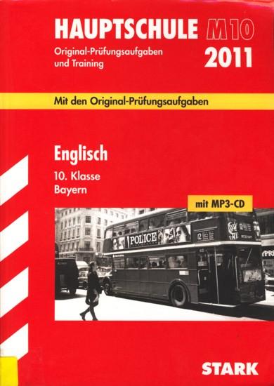 Mittelschule M10 2011 ~ Original-Prüfungsaufgaben und Training - Englisch 10. Klasse Bayern : Mit den Original-Prüfungsaufgaben 2008-2010 (mit MP3-CD). - Diverse