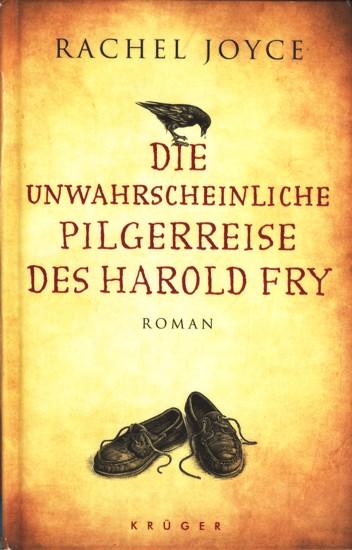 Die unwahrscheinliche Pilgerreise des Harold Fry : Joyce, Rachel: