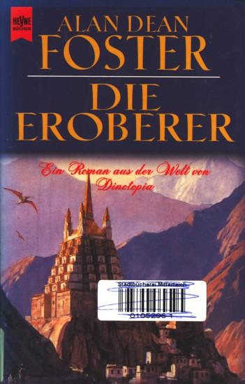 Die Eroberer : Ein Roman aus der Welt von Dinotopia. - Foster, Alan Dean