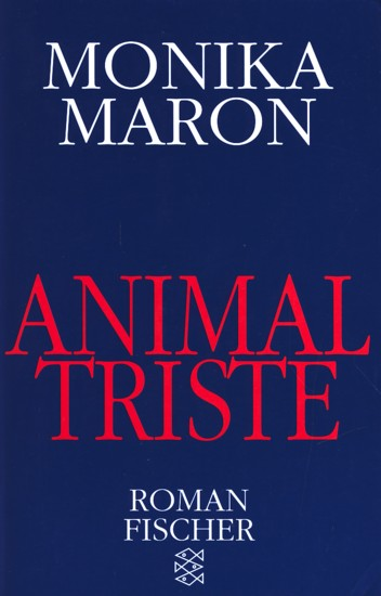 Animal Triste : Roman.: Maron, Monika: