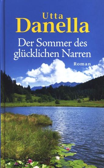 Der Sommer des glücklichen Narren : Roman. - Danella, Utta