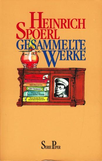 Gesammelte Werke.: Spoerl, Heinrich: