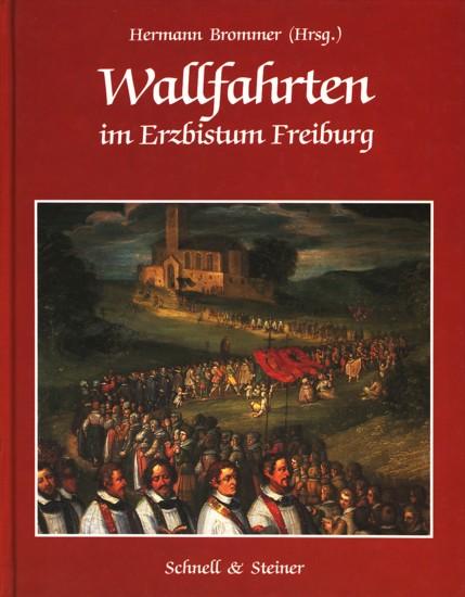Wallfahrten im Erzbistum Freiburg.: Brommer, Hermann (Hrsg.):