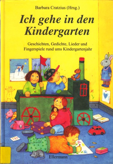 Ich Gehe In Den Kindergarten Geschichten Gedichte Lieder