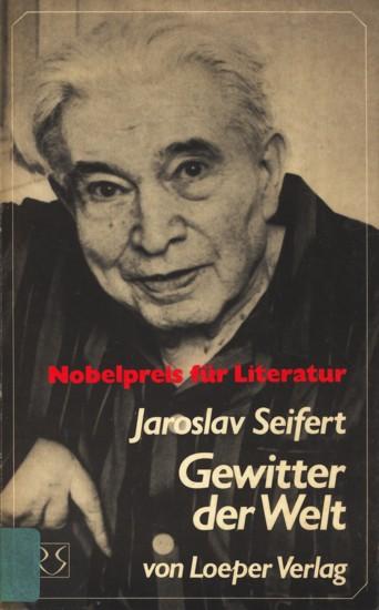 Gewitter der Welt - Vom süßen Unglück,: Seifert, Jaroslav: