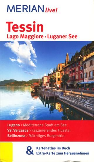 Merian live! ~ Tessin - Lago Maggiore • Luganer See : Mit Kartenatlas im Buch & Extra-Karte zum Herausnehmen. - von Bülow, Friederike