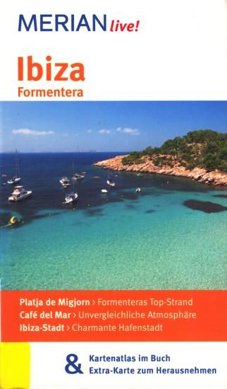 Merian live! ~ Ibiza • Formentera : Mit Kartenatlas im Buch & Extra-Karte zum Herausnehmen. - Schmid, Niklaus