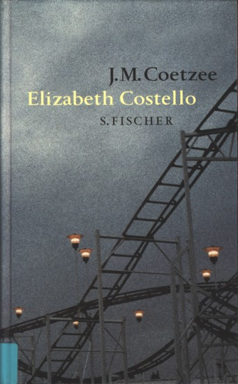 Elizabeth Costello : Acht Lehrstücke.: Coetzee, J.M.: