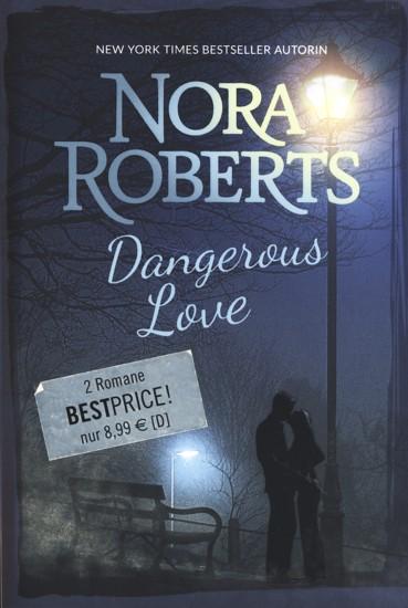 Dangerous Love ~ Affäre im Paradies - Die Spur des Kidnappers. - Roberts, Nora