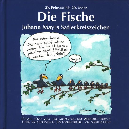 Johann Mayrs Satierkreiszeichen ~ Die Fische.: Mayr, Johann: