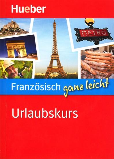 Französisch ganz leicht ~ Urlaubskurs : Mit 2 Audio-CDs. - Jue, Isabelle; Verger, Nicole