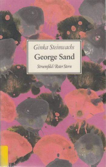 George Sand - Eine Frau in Bewegung, die Frau von Stand.
