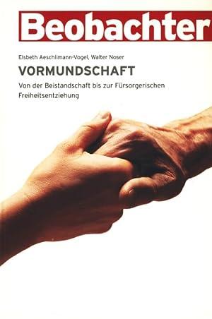 Vormundschaft - Von der Beistandschaft bis zur: Aeschlimann-Vogel, E. ;