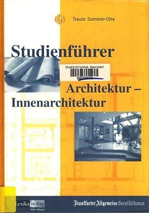 Studienführer Architektur - Innenarchitektur ;.: Sommer-Otte, Traute: