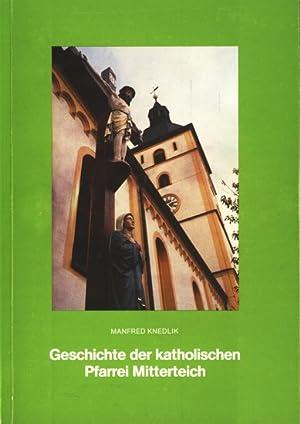 Geschichte der katholischen Pfarrei Mitterteich ;.: Knedlik, Manfred: