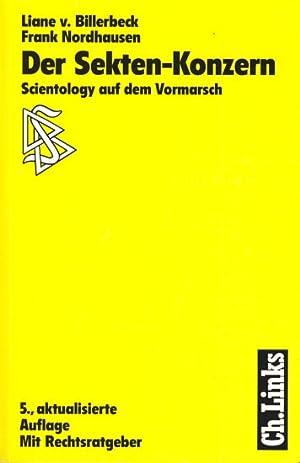 Der Sekten-Konzern : Scientology auf dem Vormarsch: Billerbeck, Liane v.