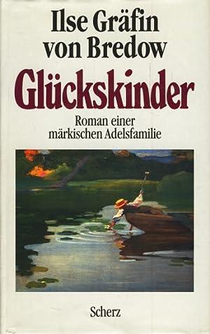 Glückskinder : Roman einer märkischen Adelsfamilie ;.: Bredow, Ilse von: