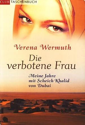 Club Taschenbuch ~ Die verbotene Frau -: Wermuth, Verena: