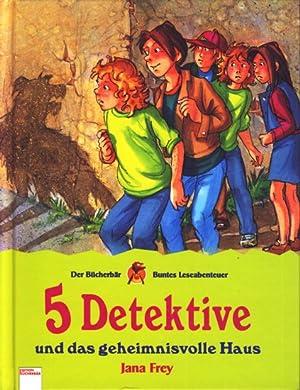 5 Detektive und das geheimnisvolle Haus.: Frey, Jana:
